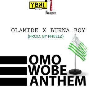 Olamide - Omo Wobe Anthem feat. Burna Boy