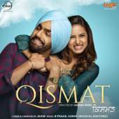 Qismat (Original Motion Picture Soundtrack)-Sukh-E Muzical Doctors & B Praak