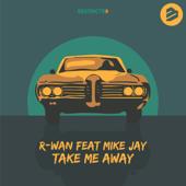Take Me Away (feat. Mike Jay) [Radio Edit]