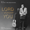 Lord I Worship You (feat. Janice Joanna Njotorahardjo) - Niko Njotorahardjo