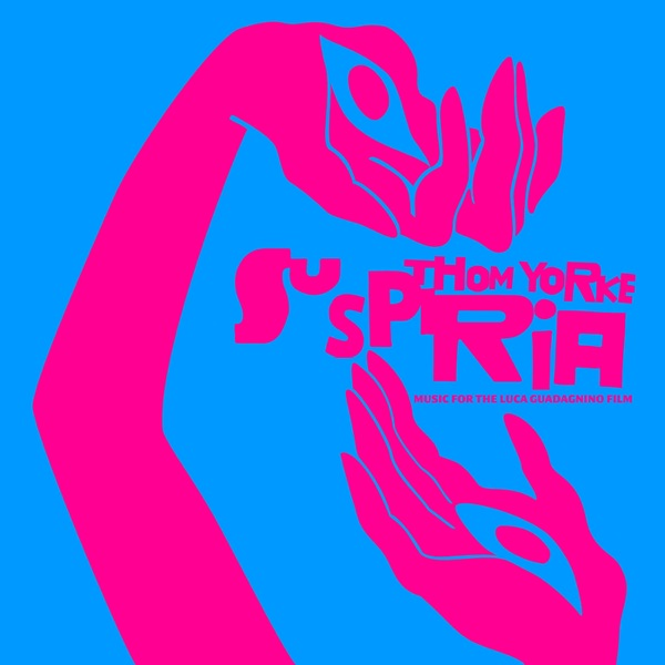 Thom Yorke_-_《Suspiria_阴风阵阵_(Music_for_the_Luca_Guadagnino_Film)》2018[WAV]