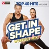 Get In Shape Workout Mix Top 40 Hits Vol 1 2008 Fall Season