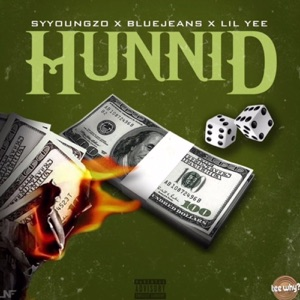 Hunnid (feat. SYYOUNGZO & LIL YEE) - Single Mp3 Download