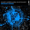 Broken Wings (Extended Mix) [Kiyoi & Eky vs. Khairy Ahmed vs. Aria]