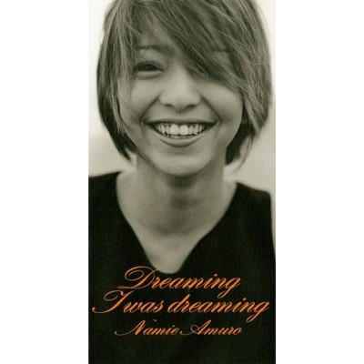Dreaming I was dreaming - Single - Namie Amuro