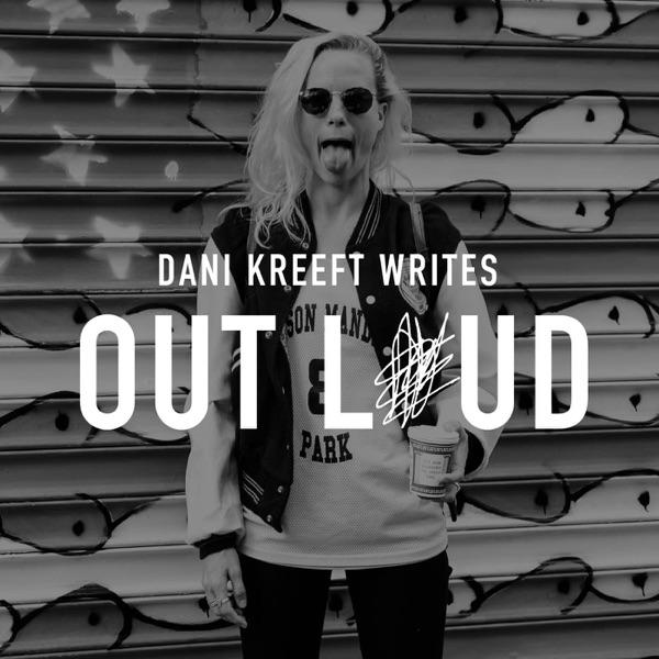 Dani Kreeft Writes Out Loud