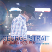 The Cowboy Rides Away (Live) - George Strait