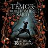 El temor de un hombre sabio (Crónica del asesino de reyes 2) - Patrick Rothfuss