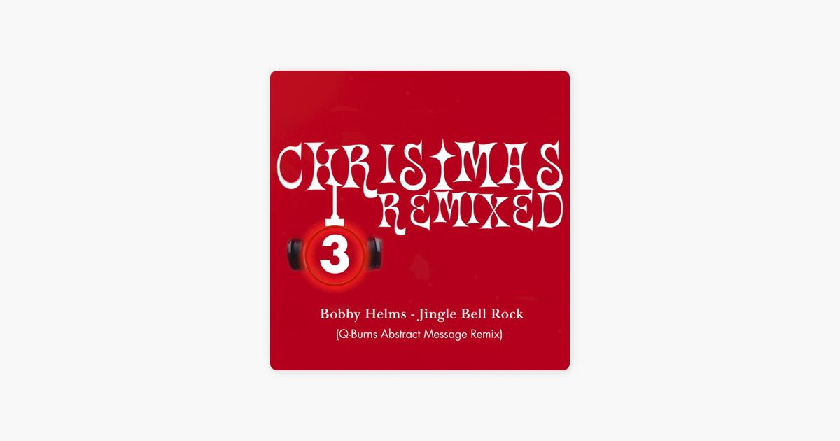"Jingle Bell Rock (Q-Burns Abstract Message Remix) - Single"" von ..."