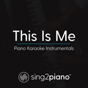 This Is Me (Originally Performed by Keala Settle & the Greatest Showman Ensemble) [Piano Karaoke Version] - Sing2Piano - Sing2Piano