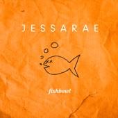 Jessarae - Fishbowl