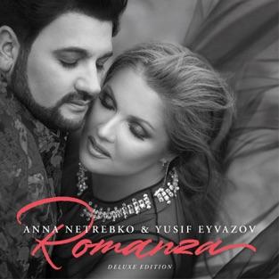 Romanza (Deluxe Edition) – Anna Netrebko & Yusif Eyvazov