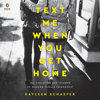Text Me When You Get Home: The Evolution and Triumph of Modern Female Friendship (Unabridged) - Kayleen Schaefer