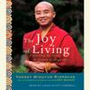 Yongey Mingyur Rinpoche & Eric Swanson - The Joy of Living: Unlocking the Secret and Science of Happiness (Abridged) artwork