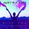 With You (feat. Vince Harder) - Single, Sweet Mix Kids