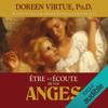 Être à l'écoute de vos anges - Doreen Virtue