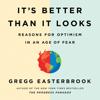 Gregg Easterbrook - It's Better Than It Looks (Unabridged) artwork