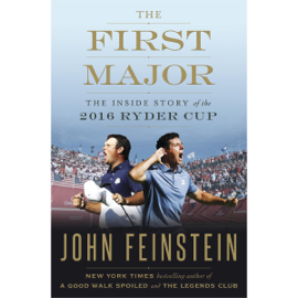 The First Major: The Inside Story of the 2016 Ryder Cup (Unabridged) audiobook