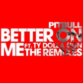 Better on Me (feat. Ty Dolla $ign) [The Remixes] - Single