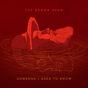 Zac Brown Band Someone I Used to Know - Zac Brown Band song lyrics