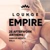 Lounge Empire (25 Afterwork Anthems), Vol. 4