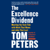 Tom Peters - The Excellence Dividend: Meeting the Tech Tide with Work That Wows and Jobs That Last (Unabridged) artwork