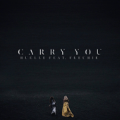 Carry You (feat. Fleurie) - Ruelle