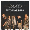 Se Vuelve Loca (Spanglish Version) - Single