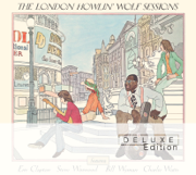 The London Howlin' Wolf Sessions (Deluxe Edition) [feat. Eric Clapton, Steve Winwood, Bill Wyman & Charlie Watts] - Howlin' Wolf - Howlin' Wolf