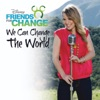 We Can Change the World (feat. Bridgit Mendler) - Single, Disney's Friends for Change