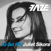 Faze DJ Set #78: Juliet Sikora