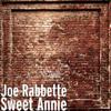 Joe Rabbette - Sweet Annie artwork