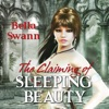 The Claiming of Sleeping Beauty: Twisted Fairy Tales for the Sexually Adventurous, Book 3 (Unabridged)