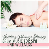 Soothing Massage Therapy: Calm Music for Spa and Wellness, Meditation Yoga, Soft Instrumentals, Sleep Aid