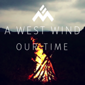 Our Time - A West Wind