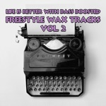 Life Is Better with Bass Boosted Freestyle Wax Tracks, Vol. 2