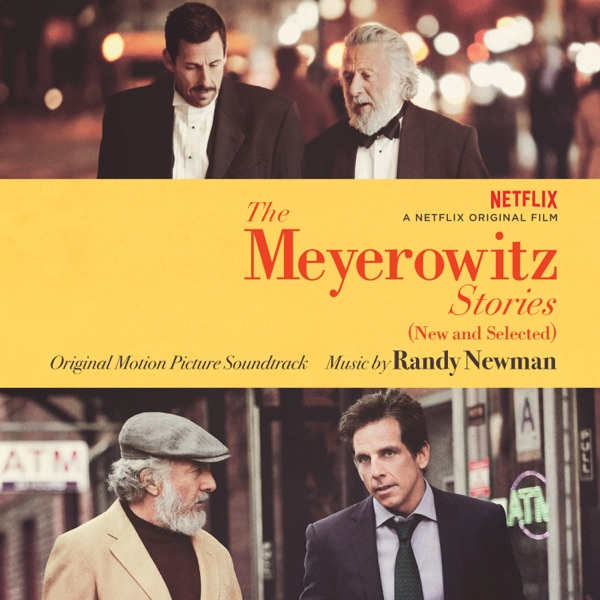 Randy Newman - The Meyerowitz Stories (New and Selected)