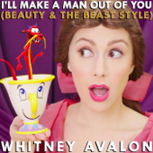 I'll Make a Man Out of You (Beauty & the Beast Style)