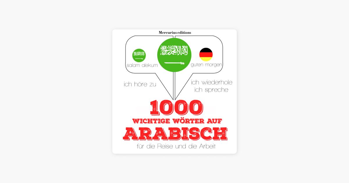 1000 Wichtige Wörter Auf Arabisch Für Die Reise Und Die Arbeit Ich Höre Zu Ich Wiederhole Ich Spreche