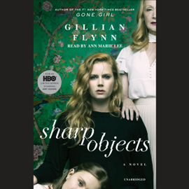 Sharp Objects (Unabridged) - Gillian Flynn mp3 download