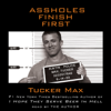 Tucker Max - A*****es Finish First (Abridged)  artwork