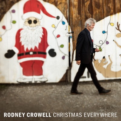 Christmas Everywhere - Rodney Crowell