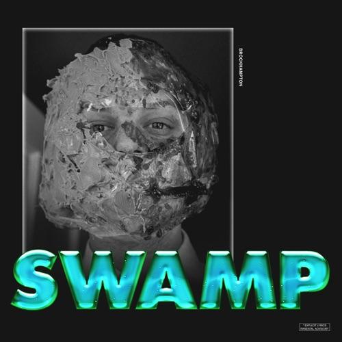 BROCKHAMPTON - Swamp - Single