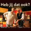 Marcel de Groot & Bart Herman - Heb Jij Dat Ook? artwork
