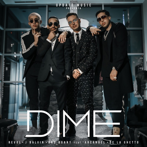Dime (feat. Arcángel & De La Ghetto) - Single