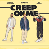 GASHI - Creep On Me (feat. French Montana & DJ Snake) artwork