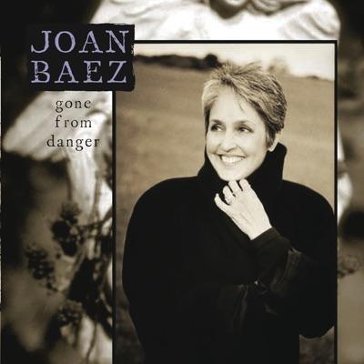Gone From Danger - Joan Baez