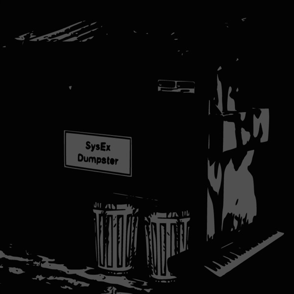 Sysex Dumpster   Listen Free on Castbox