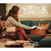 Streetcar Conductors - It Sounded Like the End of the World