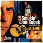 Smokin' Joe Kubek - Bite Me
